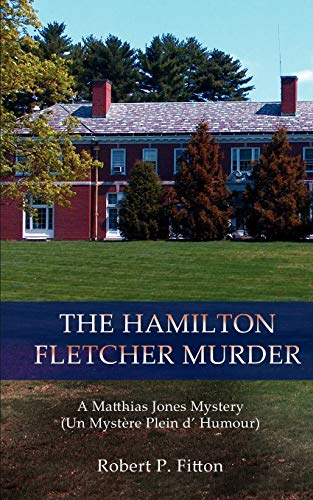 The Hamilton Fletcher Murder A Matthias Jones Mystery Un Myst: Robert Fitton