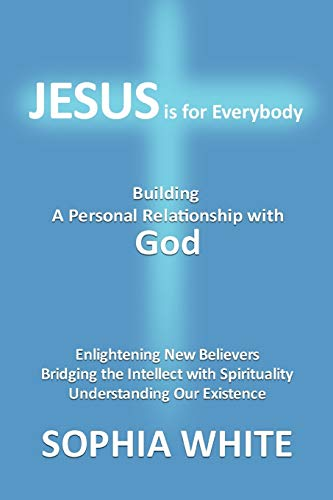 9780595485994: Jesus is for Everybody: Building a Personal Relationship with God