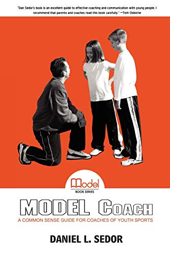 9780595486045: Model Coach: A Common Sense Guide for Coaches of Youth Sports (Model Books)