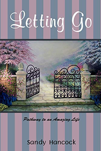 9780595486243: Letting Go: Pathway to an Amazing Life