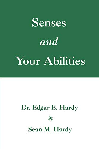 9780595486489: Senses and Your Abilities
