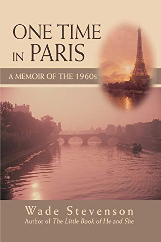9780595486588: ONE TIME IN PARIS: A Memoir of the 1960s