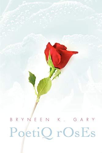 PoetiQ rOsEs: Bryneen Gary