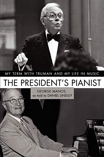 9780595487165: The President's Pianist: My Term with Truman and My Life in Music