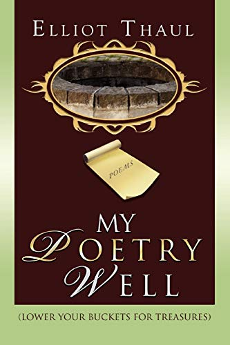 9780595487325: My Poetry Well: (Lower Your Buckets For Treasures)