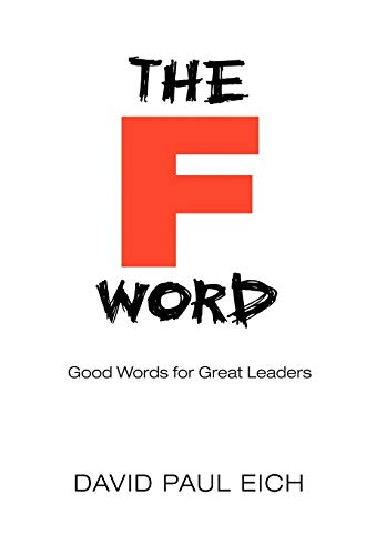 9780595487615: The F Word: Good Words for Great Leaders
