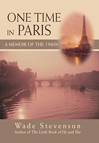 9780595488100: One Time in Paris: A Memoir of the 1960s