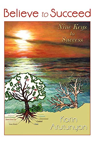 9780595488117: Believe to Succeed: Nine Keys to Success
