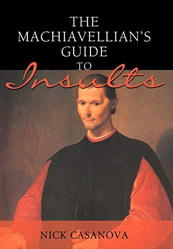 9780595488766: The Machiavellian's Guide to Insults