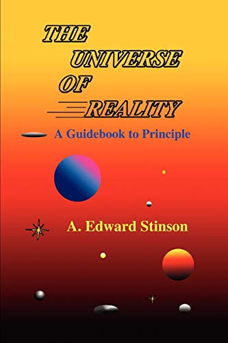 The Universe of Reality: A Guidebook to Principle: Alec Stinson