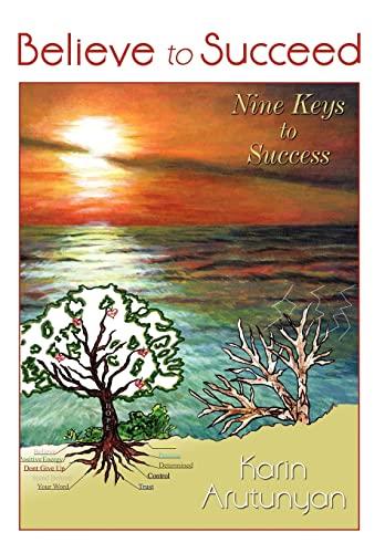 9780595489367: Believe to Succeed: Nine Keys to Success