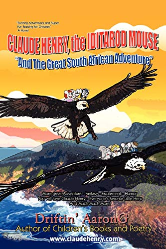 9780595489848: Claude Henry, the Iditarod Mouse: And the Great South African Adventure