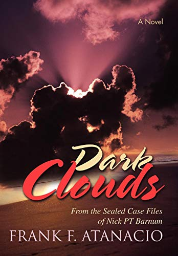 9780595489886: Dark Clouds: From the Sealed Case Files of Nick PT Barnum