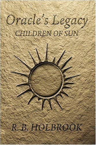 9780595490981: Oracle's Legacy: Children Of Sun