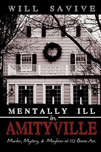 9780595492152: Mentally Ill In Amityville: Murder, Mystery, & Mayhem At 112 Ocean Ave.