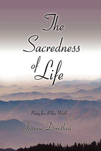 9780595492503: The Sacredness of Life: Poetry for A New World