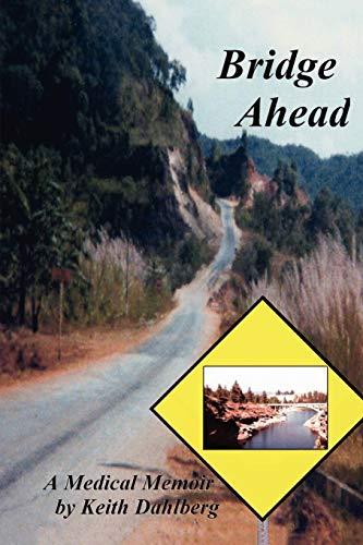 9780595492589: Bridge Ahead: A Medical Memoir