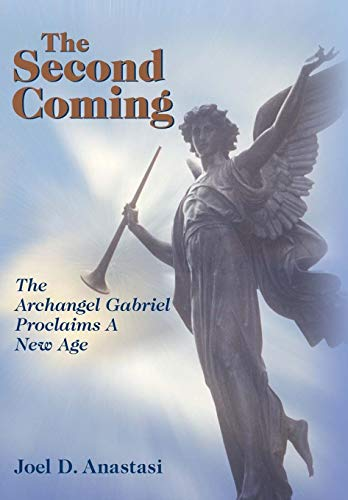 9780595493463: The Second Coming: The Archangel Gabriel Proclaims a New Age