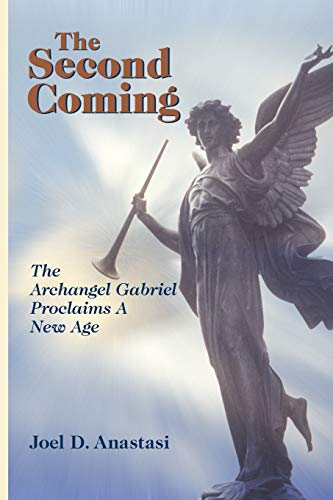 9780595494057: The Second Coming: The Archangel Gabriel Proclaims a New Age