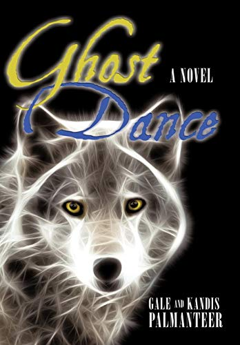 Ghost Dance: Palmanteer, Gale; Palmanteer, Kandis
