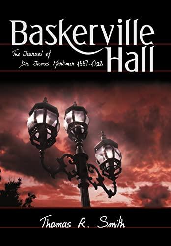 9780595494804: Baskerville Hall: The Journal of Dr. James Mortimer 1887-1928
