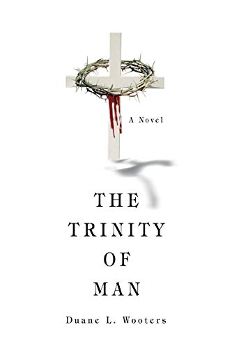 9780595495009: THE TRINITY OF MAN: WILLING THE GOOD