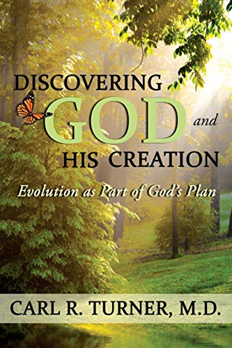 9780595495221: Discovering God and His Creation: Evolution as Part of God's Plan