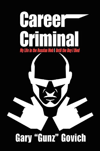 Career Criminal: My Life in the Russian Mob | Until the Day I Died: Gary