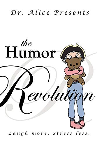 9780595495368: The Humor Revolution: Laugh More. Stress Less.