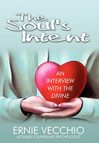 9780595496051: The Soul's Intent: An Interview with the Divine