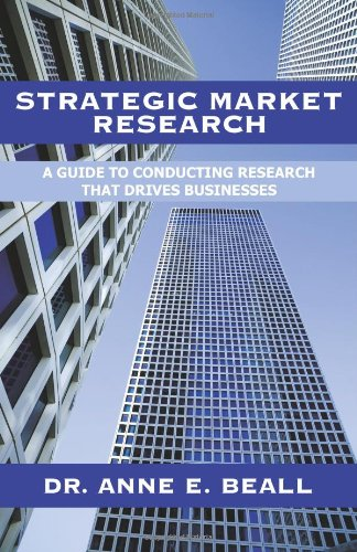 9780595496273: Strategic Market Research: A Guide to Conducting Research that Drives Businesses