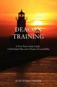 9780595497553: DEACON TRAINING: A Two-Party Study Guide: A Self-Study Plan and A Pastor-Directed Plan