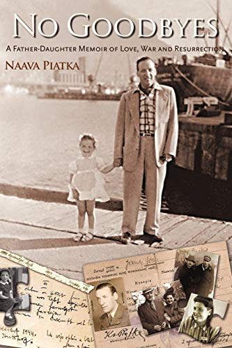9780595498154: NO GOODBYES: A Father-Daughter Memoir of Love, War and Resurrection