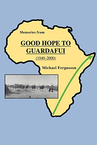 Memories from Good Hope to Guardafui 1940: Michael Fergusson