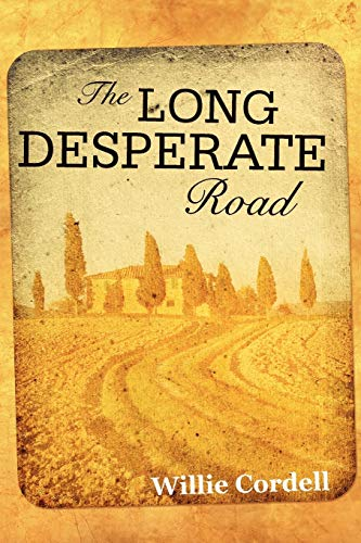 9780595498499: THE LONG DESPERATE ROAD: A Novel Based on a True Story