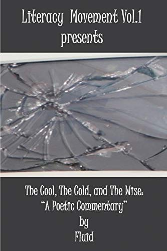 9780595499113: Literacy Movement Vol. 1 presents The Cool, The Cold, and The Wise: A Poetic Commentary (Literacy Movement Presents)