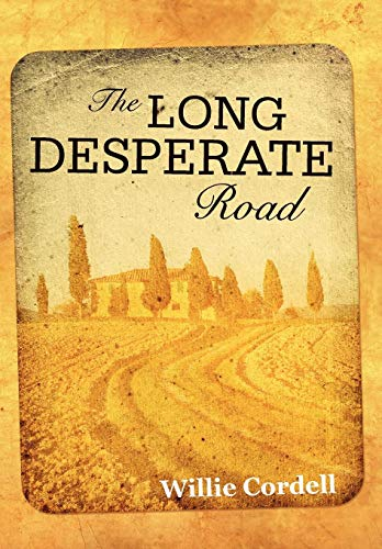9780595499205: THE LONG DESPERATE ROAD: A Novel Based on a True Story