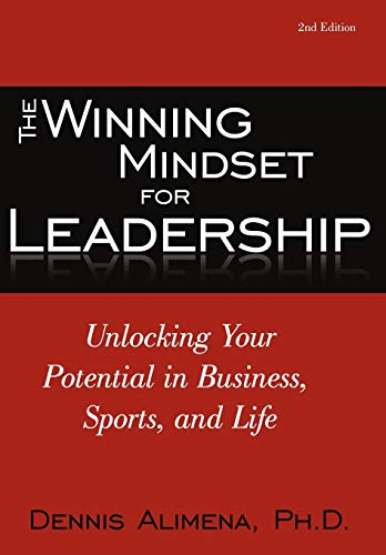 9780595499571: The Winning Mindset for Leadership: Unlocking Your Potential in Business, Sports, and Life