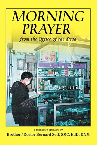 Morning Prayer from the Office of the Dead: Brother Bernard Seif