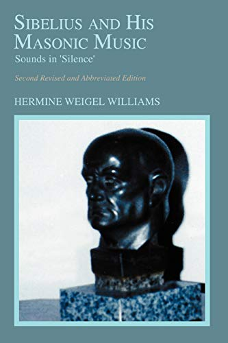 Sibelius and His Masonic Music: Sounds in Silence: Hermine Weigel Williams