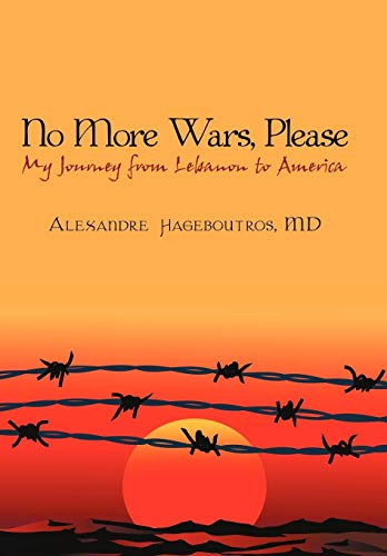 9780595501014: No More Wars, Please: My Journey from Lebanon to America