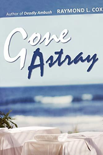 9780595501588: Gone Astray