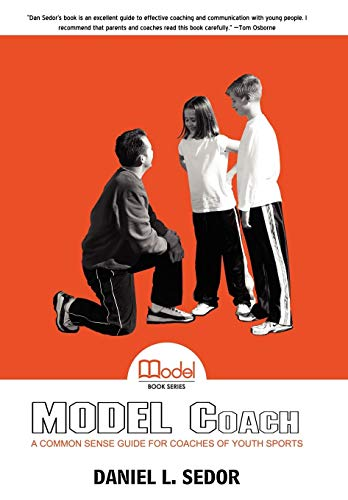 9780595501861: Model Coach: A Common Sense Guide for Coaches of Youth Sports