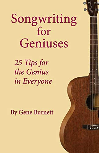 9780595501908: Songwriting for Geniuses: 25 Tips for the Genius in Everyone