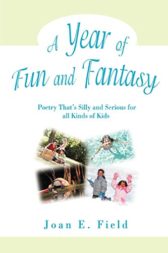 9780595502387: A Year of Fun and Fantasy: Poetry That¿s Silly and Serious for all Kinds of Kids