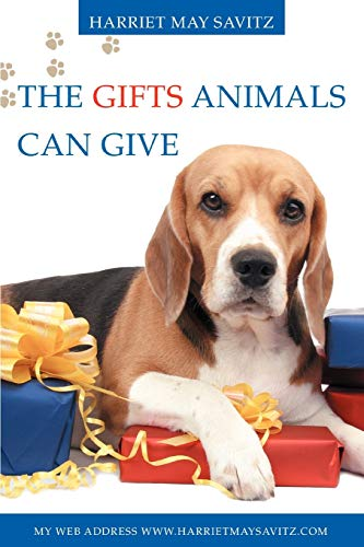 The Gifts Animals Can Give If you do not have a pet now, You will want one after reading: Harriet ...