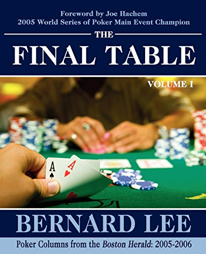 9780595502608: The Final Table Volume I: Poker Columns from the Boston Herald: 2005-2006