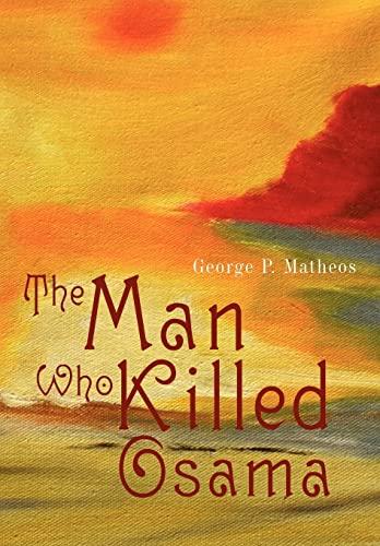 9780595502646: The Man Who Killed Osama