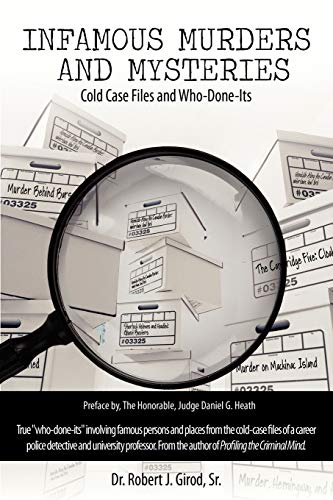 Infamous Murders and Mysteries: Cold Case Files and Who-Done-Its: Robert J. Girod Sr.