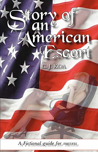 9780595504510: Story of an American Escort: A Fictional guide for success